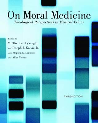 on-moral-medicine-theological-perspectives-on-medical-ethics[1]
